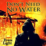 Don't Need No Water | Evans Light