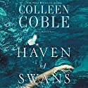 Haven of Swans: A Rock Harbor Novel Audiobook by Colleen Coble Narrated by Devon Oday