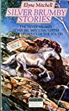 The Silver Brumby Stories: Silver brumby + Silver Brumby's Daughter + Silver Brumbies of the South (0001851691) by Elyne Mitchell