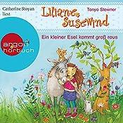 Ein kleiner Esel kommt groß raus (Liliane Susewind 12) | Tanya Stewner