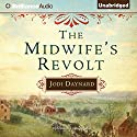 The Midwife's Revolt (       UNABRIDGED) by Jodi Daynard Narrated by Julia Whelan