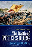 The Battle of Petersburg, June 15-18, 1864