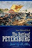 Image of The Battle of Petersburg, June 15-18, 1864