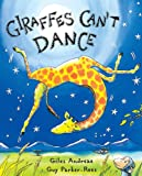 Giraffes Can't Dance (0439287197) by Giles Andreae