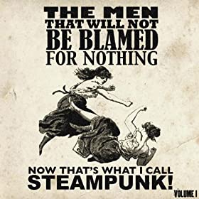 The Steampunk Album! That Cannot Be Named For Legal Reasons [Explicit]