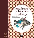 Ab�c�daire � toucher de Balthazar