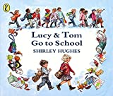 Shirley Hughes Lucy & Tom Go to School (Picture Puffin)