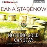 Nothing Gold Can Stay (       UNABRIDGED) by Dana Stabenow Narrated by Marguerite Gavin