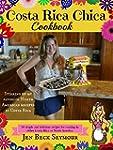 Costa Rica Chica Cookbook: Stirring U...