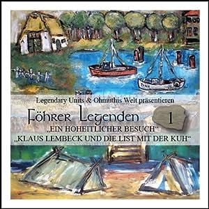 Ein hoheitlicher Besuch / Klaus Lembeck und die List mit der Kuh (Föhrer Legenden 1) Hörbuch