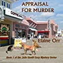 Appraisal for Murder: Jolie Gentil Cozy Mystery Series Audiobook by Elaine Orr Narrated by Paula Faye Leinweber