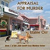 Appraisal for Murder: Jolie Gentil Cozy Mystery Series | Elaine Orr