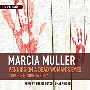 Pennies on a Dead Woman's Eyes: Sharon McCone Mysteries, Book 13 | [Marcia Muller]