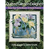 Quilted Garden Delights-Print on Demand Edition ~ Holly Knott