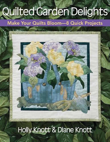 Quilted Garden Delights: Make Your Quilts Bloom-- 8 Quick Projects (Quilted Garden compare prices)