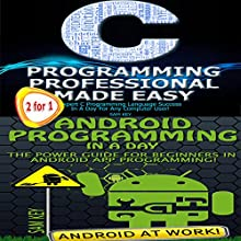C Programming Professional Made Easy & Android Programming in a Day Audiobook by Sam Key Narrated by Millian Quinteros