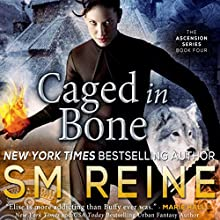 Caged in Bone: The Ascension Series Volume 4 (       UNABRIDGED) by S M Reine Narrated by Kate Udall