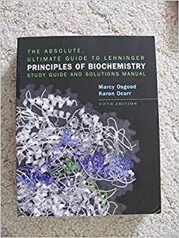 lehninger principles of biochemistry solutions manual