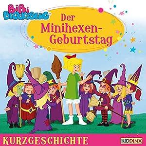 Der Minihexen-Geburtstag (Bibi Blocksberg - Kurzgeschichte) Hörbuch