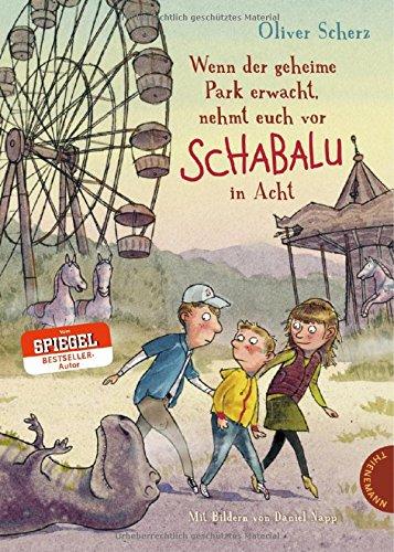 Wenn der geheime Park erwacht, nehmt euch vor Schabalu in Acht das Buch von Oliver Scherz - Preise vergleichen & online bestellen