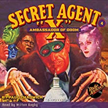 Secret Agent X #4 May, 1934 Audiobook by Brant House, Paul Chadwick,  Radio Archives Narrated by Milton Bagby