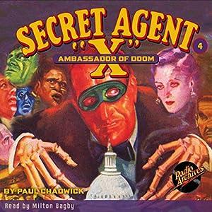 Secret Agent X #4 May, 1934 Hörbuch von Brant House, Paul Chadwick,  Radio Archives Gesprochen von: Milton Bagby