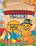 Thanksgiving Stories: Thanksgiving Stories for Kids and Thanksgiving Jokes (Thanksgiving Books) (Volume 5)