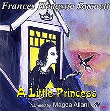 A Little Princess | Livre audio Auteur(s) : Frances Hodgson Burnett Narrateur(s) : Magda Allani