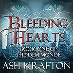 Bleeding Hearts: Demimonde, Book 1 | Ash Krafton
