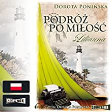 Lilianna (Podróz po milosc 3) Audiobook by Dorota Poninska Narrated by Dorota Poninska