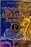 echange, troc Vincent Lauvergne - Dictionnaire des analogies ésotériques