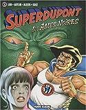 Superdupont, Tome 5 : Les âmes noires
