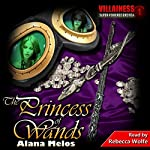 The Princess of Wands: Villainess, Book 3 | Alana Melos
