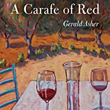 A Carafe of Red Audiobook by Gerald Asher Narrated by P. J. Ochlan