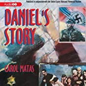 Daniel's Story: Published in conjunction with the United States Holocaust Memorial Museum | [Carol Matas]