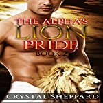 The Alpha's Lion Pride: Licking, Book 2 | Crystal Sheppard
