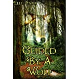 Guided By A Wolf (M/M Erotica) ~ Ellie Saxx