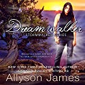 Dreamwalker Audiobook by Allyson James Narrated by Hillary Huber
