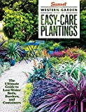 img - for Sunset Western Garden Book of Easy-Care Plantings: The Ultimate Guide to Low-Water Beds, Borders, and Containers book / textbook / text book