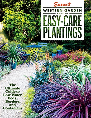 sunset-western-garden-book-of-easy-care-plantings-the-ultimate-guide-to-low-water-beds-borders-and-c