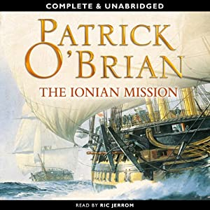 The Ionian Mission: Aubrey-Maturin Series, Book 8 | [Patrick O'Brian]