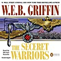 The Secret Warriors: A Men at War Novel, Book 2 (       UNABRIDGED) by W. E. B. Griffin Narrated by Michael Russotto