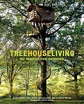 Free Treehouse Living: 50 Innovative Designs Ebooks & PDF Download