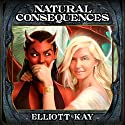Natural Consequences Audiobook by Elliott Kay Narrated by Tess Irondale