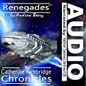 Renegades: The Catherine Kimbridge Chronicles, Book 7 Audiobook by Andrew Beery Narrated by Nathan Dabney