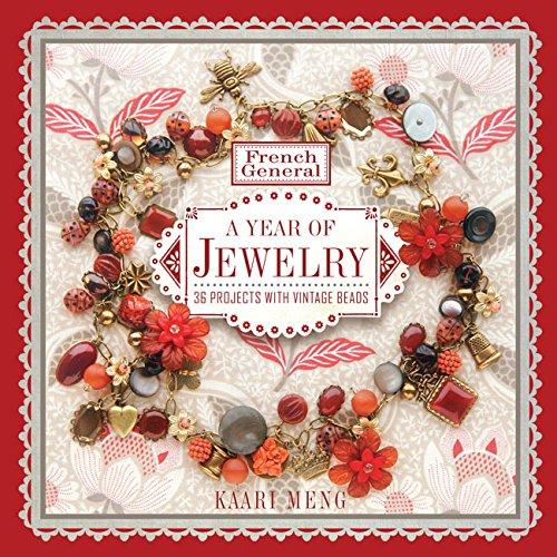French General: A Year of Jewelry: 36 Projects with Vintage Beads PDF
