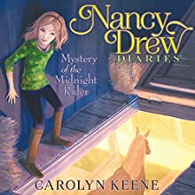 Mystery of the Midnight Rider: Nancy Drew Diaries, Book 3 Audiobook by Carolyn Keene Narrated by Jorjeana Marie