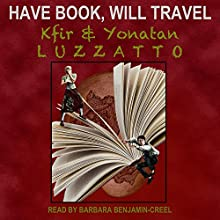 Have Book - Will Travel (       UNABRIDGED) by Kfir Luzzatto, Yonatan Luzzatto Narrated by Barbara Benjamin-Creel