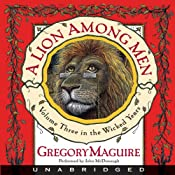 A Lion Among Men: The Wicked Years, Volume 3 | [Gregory Maguire]