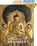 Buddhist Art of Myanmar (Asia Society)